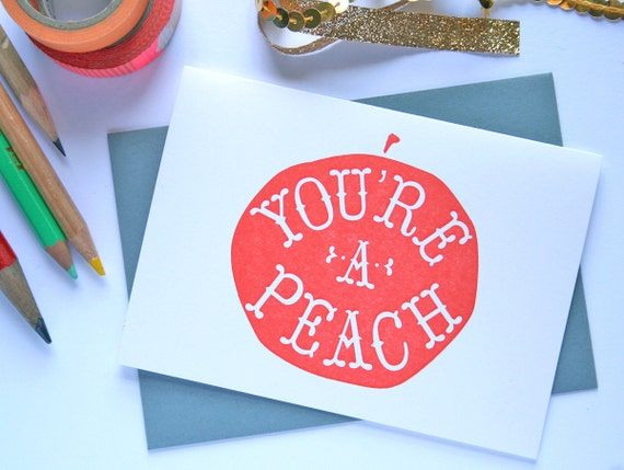 You're a Peach / Letterpress Printed Card