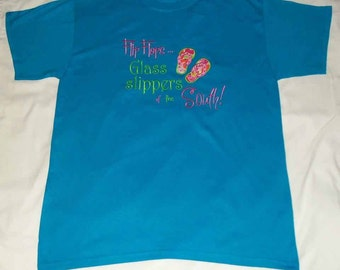 Flip Flops Glass Slippers of the South T-shirt embroidered. appliqued.