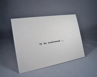 Valentines card To be continued anniversary wedding