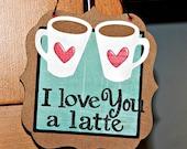 I Love You a Latte Wall Decor