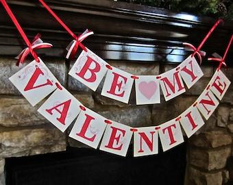 Valentines Decoration, BE MY VALENTINE, Banner, sign, garland