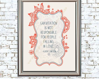 Love and Gravity 8x10 Print einstein quote gravity is not responsible for people falling in love