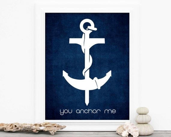 Typography Decor Fathers Day You Anchor Me Navy Blue Art Love Father Print Anchor Beach Inspired Nautical Art Poster Dad Fathers Day