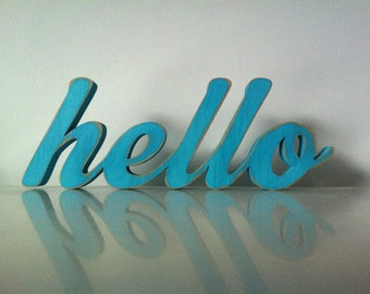 Free-standing Wooden Letters - hello - New Script - Hand-painted - 10cm - various colours and finishes
