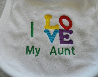 I LOVE my Aunt bib (can read I LOVE my ..... you choose)