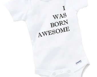 I Was Born Awesome Onesie Bodysuit Baby Shower Gift Funny Geek Nerd Cute Fun