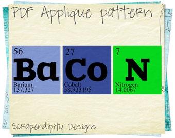 Bacon Applique Pattern - Periodic Table Applique Template / Geekery Shirt Design / DIY Geek Clothing Applique / Bacon Quilt Pattern AP130-D