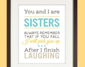Sister Gift, 8x10 Sisters Quote Art Print, Gift for Sister, Sister Birthday, wall art, humorous, UNFRAMED