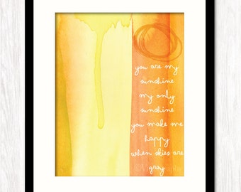 YOU Are MY SUNSHINE My Only Sunshine Quote Print, Wall Art Decor, Typographic Poster,  Inspirational Quote, Sunshine Quote Print