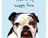 Bulldog 8x10 Print of Original Painting with phrase