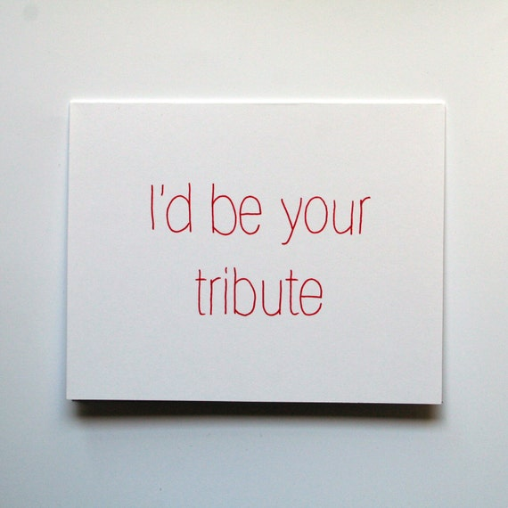 I'd Be Your Tribute - Greeting Card - Hunger Games