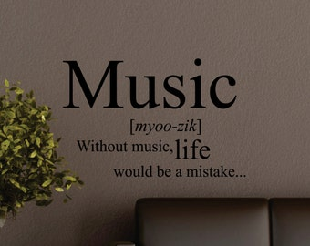 Music Definition, without music life would be a mistake  Removable Wall Decal Sticker  FREE SHIPPING