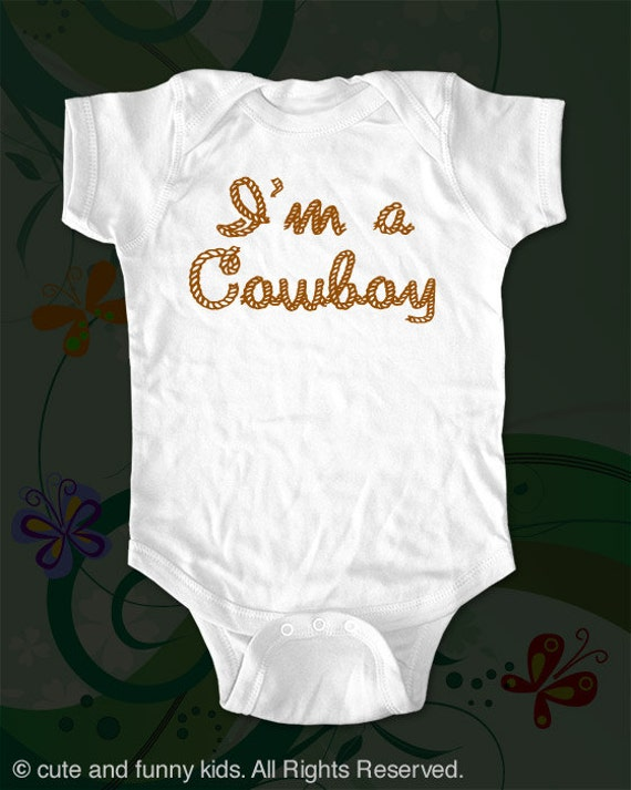 I'm a Cowboy Baby One-piece Shirt - funny saying printed on Infant Baby One-piece, Infant Tee, Toddler T-Shirts