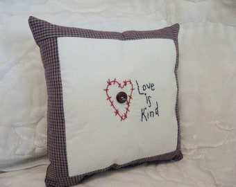 "Pillow Small Decorative ""Love is Kind"" Hand Stitched Blue, Red, Tan Check Fabric, Muslin"