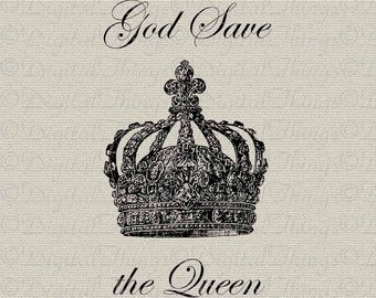 Crown God Save the Queen Script Typography Wall Decor Art Printable Digital Download for Iron on Transfer Fabric Pillows Tea Towel DT803
