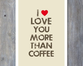 VALENTINES Printable Card - I LOVE You More than Coffee - Print Your Own