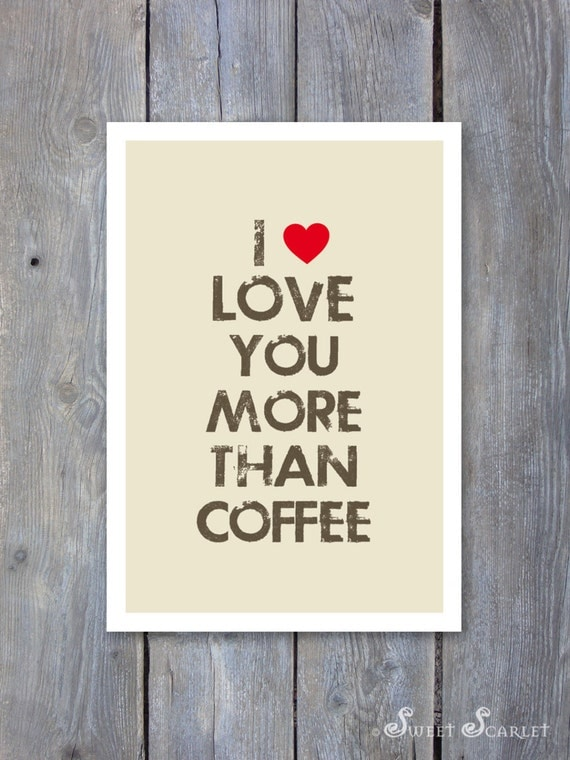 i love you more than coffee - photo #18