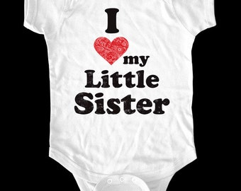 I Love (Heart) my Little Sister One-Piece, Infant Tee, Toddler, Youth Shirt