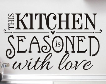 Kitchen Wall Decal This Kitchen is Seasoned With Love Kitchen Wall Sticker Quote Phrase Vinyl Lettering Removable Vinyl Wall Decoration