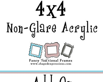 4x4 Non-Glare Acrylic - Available with any frame purchase