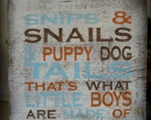 "Rustic ""Snip and Snails and Puppy Dog Tails"" hand painted,  barn wood sign.  Boy's room, nursery. Blue, Orange,Brown, White."