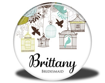 PERSONALIZED Bridesmaid Gift - Mirror, Magnet, Bottle Opener or Pin - Birdcage