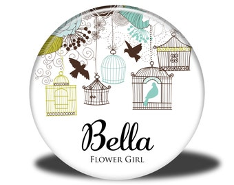 PERSONALIZED Flower Girl Gift - Mirror, Magnet, Bottle Opener or Pin - Birdcage