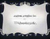 Custom Creation for 334ChocolateCutie