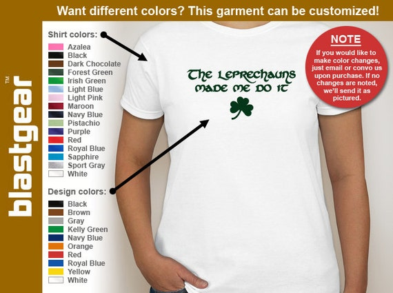 The Leprechauns Made Me Do It St. Patrick's Day womens T-shirt — Any color/Any size - Adult S, M, L, XL, 2XL, 3XL