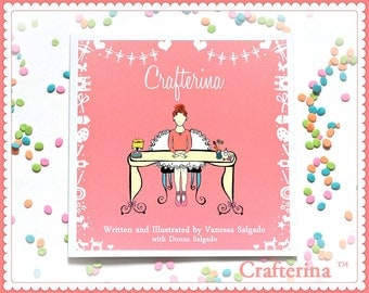Crafterina Children's Book - Read the Story - Create her Crafts - Dance your Dream - Autographed Copy