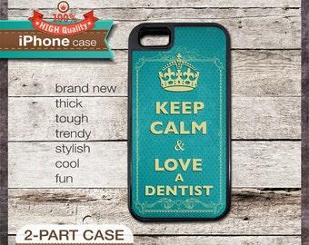 Keep Calm & Love A Dentist - iPhone 6, 6+, 5 5S, 5C, 4 4S, Samsung Galaxy S3, S4