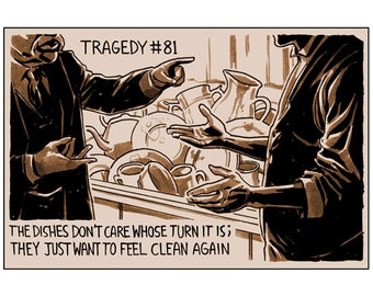 Tragedy 81: Dirty Dishes Print