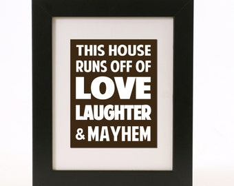 love, laughter and mayhem wall art 8x10 custom color print