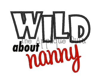 Wild About Nanny Applique -- Machine Embroidery Design