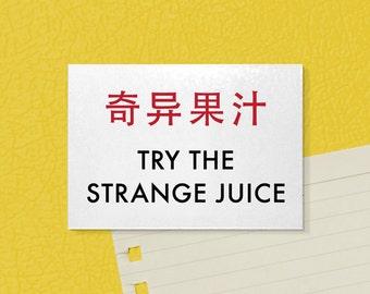 Odd Fridge Magnet. Funny Chinglish. Try the Strange Juice