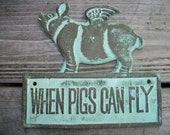 When Pigs Can Fly Cast Iron Plaque