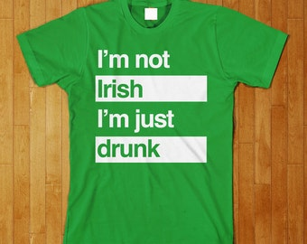 not irish i m just drun k funny st patrick s day t shirt
