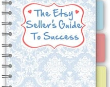 How to Sell More on Etsy - The Complete Etsy Kit -- More Sales -- More Views -- Best Selling Item -- Etsy Selling Guide to Success - eBook