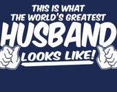 This Is What The World's Greatest Husband Looks Like T-Shirt Funny Valentines Wedding Gift Tee Shirt Tshirt S-3XL