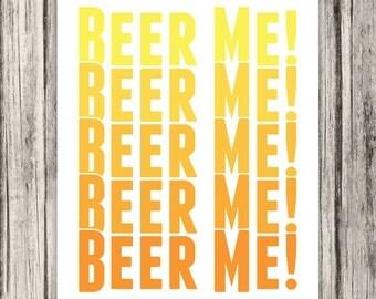 Beer Me. Beer Print, Beer Me Print, Beer Art, Typography Print, Custom Color, Beer Print, Kitchen Art, Beer Sign, Beer Artwork