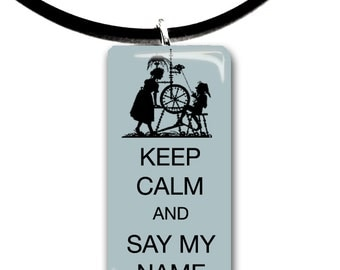 Keep Calm and say my name, Grimm, Childrens story, Rumplestilskin, grey blue, fairytale pendant