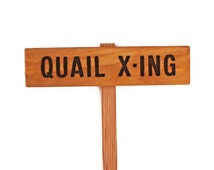 QUAIL X-ING Crossing Sign, QUAIL Caution yard sign, Hand Routed Quail Sign, Carved Wood Sign