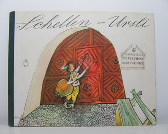 Schellen-Ursli ( A Bell for St. Ursli) by Selina Chonz Illustrations by Alois Carigiet 1971 Vintage German Language Swiss Picture Book