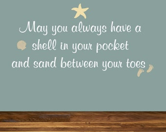 May you always have a shell in your pocket and sand between your toes - Beach Theme Ocean Lake Wall Decal Home Decor Starfish Sea Vacation