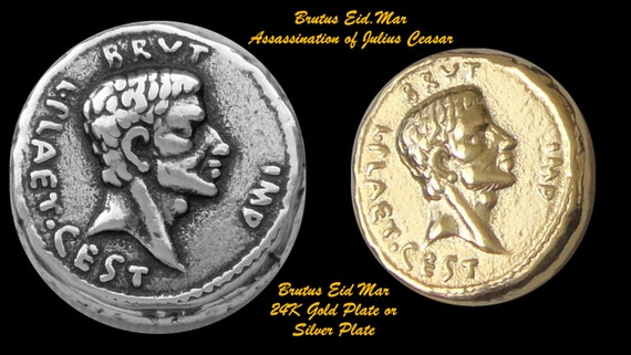 BRUTUS: Roman Eid Mar Denarius, Assassination of Julius Caesar, 24K Gold Plate OR Silver Plate Coin, Great Unique Gift