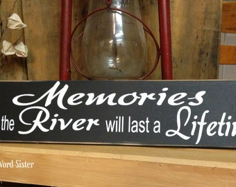 """River House Decor, River Signs, Rustic Home Decor, """"Memories made at the River will last a Lifetime""""  4""""x20"""" Wood Sign, River Decor"""