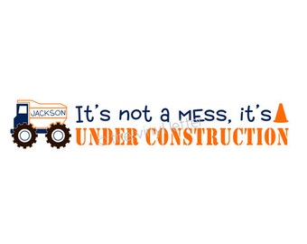 It's Not A Mess It's Under Construction Boys Room Vinyl Wall Decal Bedroom Nursery Decor
