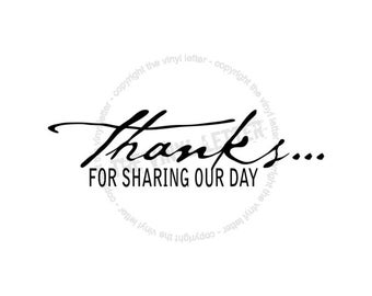 Thanks for Sharing Our Day Vinyl Wall Celebration Decor Decal Sticker
