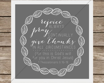Rejoice Always, Give Thanks, Pray Continually GREY (1 Thessalonians 5:16-18)