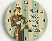 "Next Mood Swing Six Minutes Retro Design 6""-10""-12"" Silent Wall Clock"